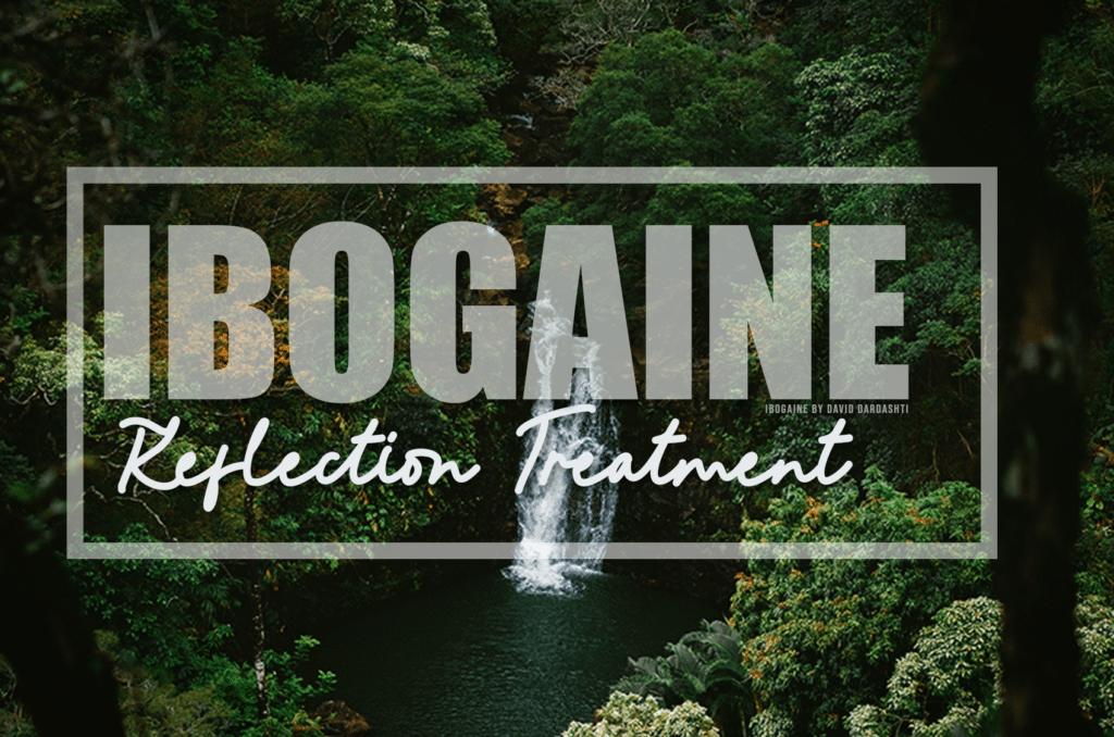 Ibogaine Reflection Treatment