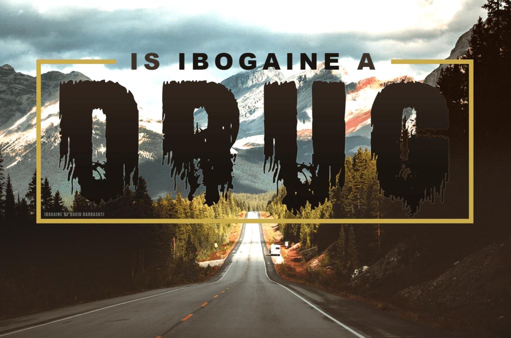 Ibogaine Drug
