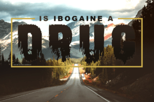 Is Ibogaine a drug